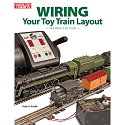 Wiring Your Toy Train Layout, 2nd Edition